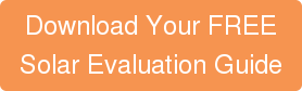 Download Your FREE Solar Evaluation Guide