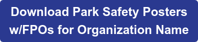 Download Park Safety Posters  w/FPOs for Organization Name