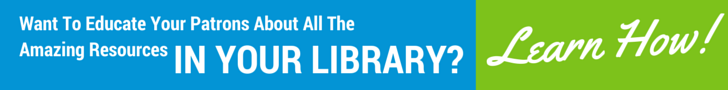 Want to educate your patrons about all the amazing resources in your library? Learn how!