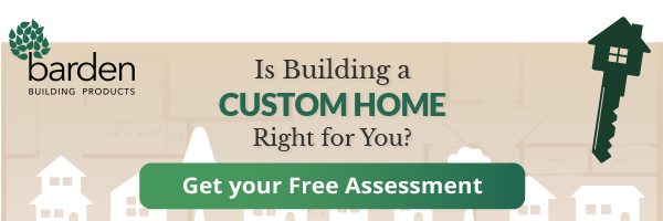 Is Building a Custom Home Right for You? Click here to get your free assessment!