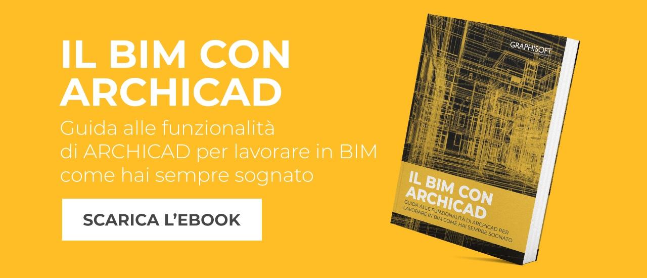 Il BIM con ARCHICAD: scarica l'ebook che ti spiega le migliori funzionalità del software