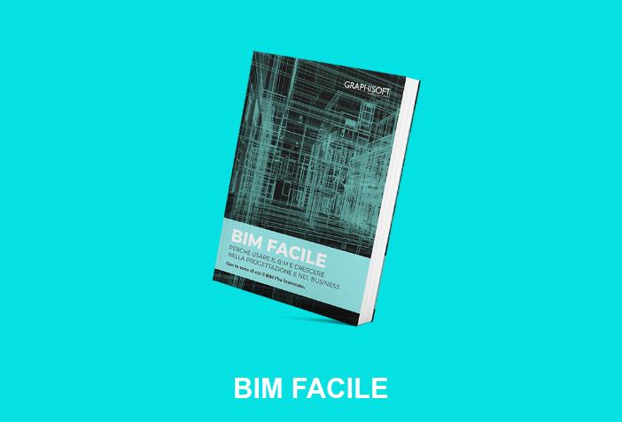 BIM FACILE  Perché usare il BIM e crescere nella progettazione e nel business