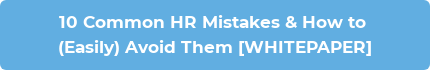 10 Common HR Mistakes & How to (Easily) Avoid Them [WHITEPAPER]