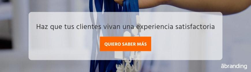 Haz que tus clientes vivan una experiencia satisfactoria