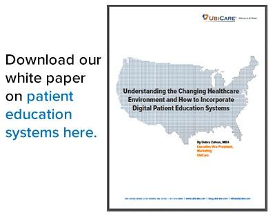 White Paper: Understanding the Changing Healthcare Environment and How to Incorporate Digital Patient Education Systems
