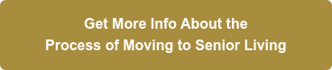 Get More Info About the Process of Moving to Senior Living