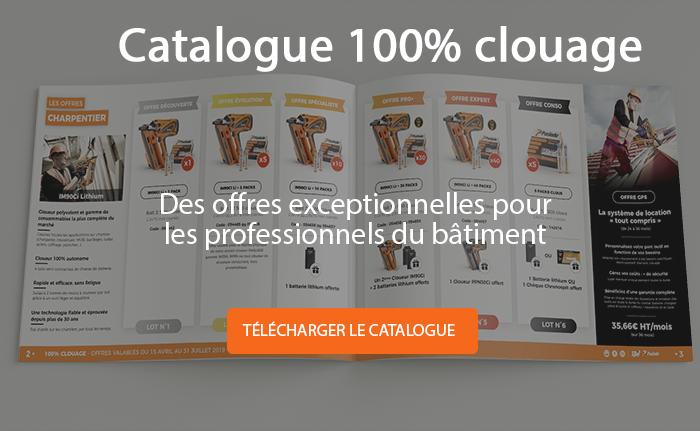 Téléchargez notre catalogue 100% clouage comprenant des dizaines d'offres promotionnelles.