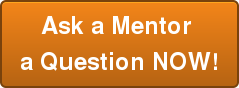 Ask a Mentor  a Question NOW!
