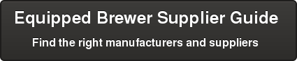 Equipped Brewer Supplier Guide  Find the right manufacturers and suppliers