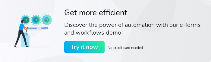 Get more efficient  Discover the power of automation with our e-forms and workflows demo  Try it now No credit card needed