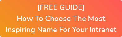 [FREE GUIDE] How To Choose The Most Inspiring Name For Your Intranet