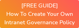 [FREE GUIDE] How To Create Your Own Intranet Governance Policy