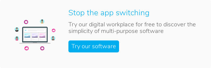 Stop the app switching  Try our digital workplace for free to discover the simplicity of multi-purpose  software  Try our software