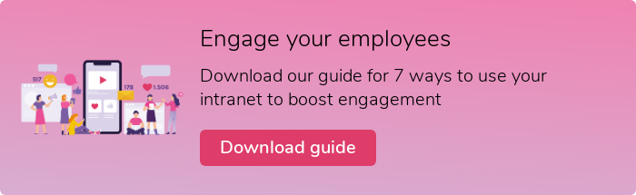 Engage your employees  Download our guide for 7 ways to use your intranet to boost engagement  Download guide