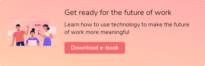 Get ready for the future of work Learn how to use technology to make the future of work more meaningful Download e-book