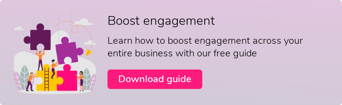 Boost engagement  Learn how to boost engagement across your entire business with our free guide  Download guide