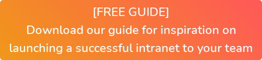 [FREE GUIDE] Download our guide for inspiration on launching a successful intranet to your team