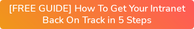 [FREE GUIDE] How To Get Your Intranet  Back On Track in 5 Steps