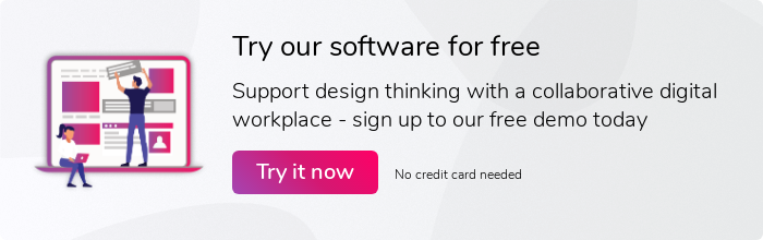Try our software for free Support design thinking with a collaborative digital workplace - sign up to our free trial today Try it now No credit card needed