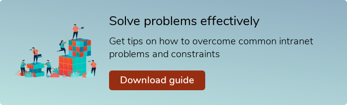 Solve problems effectively  Get tips on how to overcome common intranet problems and constraints  Download guide