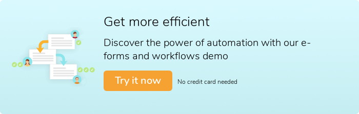 Get more efficient Discover the power of automation with our e-forms and workflows trial Try it now No credit card needed!