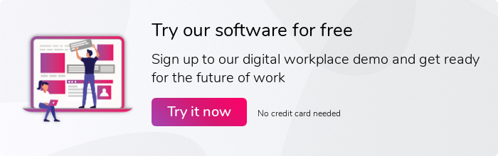 Try our software for free Sign up to our digital workplace trial and get ready for the future of work Try it now No credit card needed