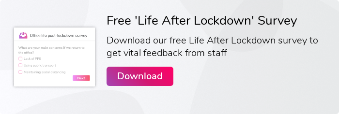 Free 'Life After Lockdown' Survey  Download our free Life After Lockdown survey to get vital feedback from staff  Download