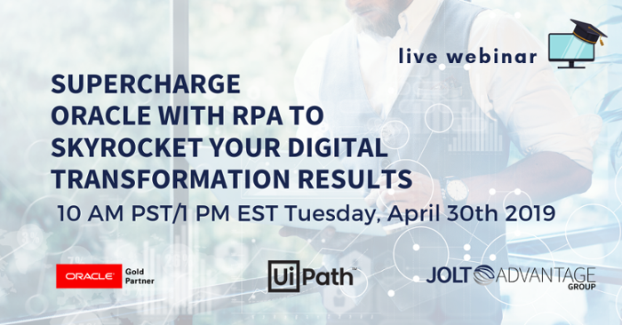 Supercharge Oracle with Robotic Process Automation To Skyrocket Digital Transformation Result - Webinar