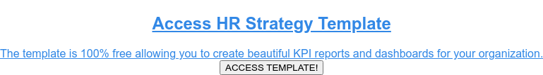 Download HR KPIs Strategy Template  The strategy template includes examples of HR KPIs for you to access whenever  you need. Click the download button below. DOWNLOAD TEMPLATE!