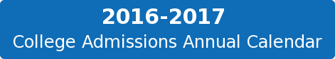 2016-2017   College Admissions Annual Calendar