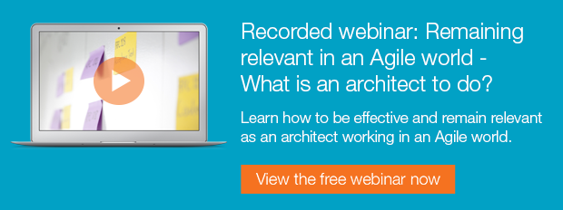 Recorded webinar: Remaining relevant in an Agile world - What is an architect to do?