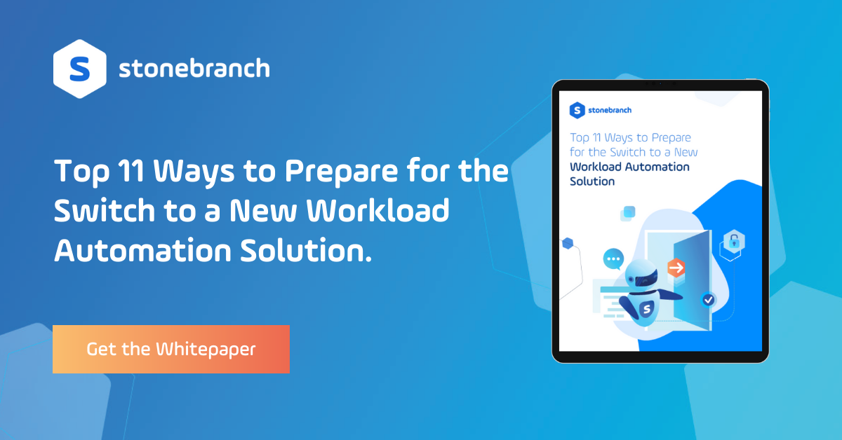 Stonebranch Whitepaper: Top 11 Ways to Prepare for the Switch to WLA