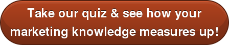Take our quiz & see how your marketing knowledge measures up!