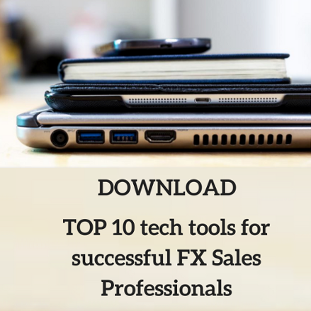 Download TOP 10 tech tools for successful FX Sales Professionals