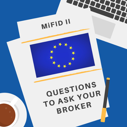 MiFID 2 - Download questions that you should ask your Broker