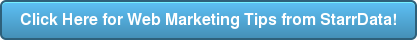 Click Here for Web Marketing Tips from StarrData!