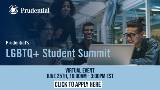 Click to apply to the LGBTQ+ Student Summit on June 25th from 10:00 am - 3:00 pm ET.