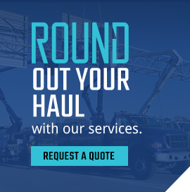 Round out your haul with our services. Request a quote