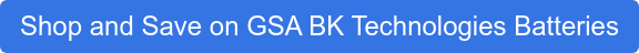 Shop and Save on GSA BK Technologies Batteries