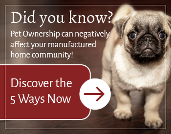Pet ownership can negatively affect your manufactured home community. Discover the 5 ways