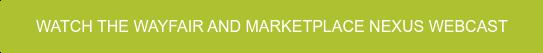 Watch the Wayfair and Marketplace Nexus Webcast