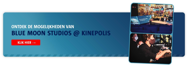 Ontdek de mogelijkheden van BLUE MOON studios @ Kinepolis →