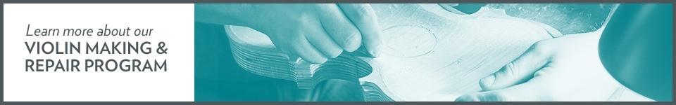 Violin Making & Repair Program