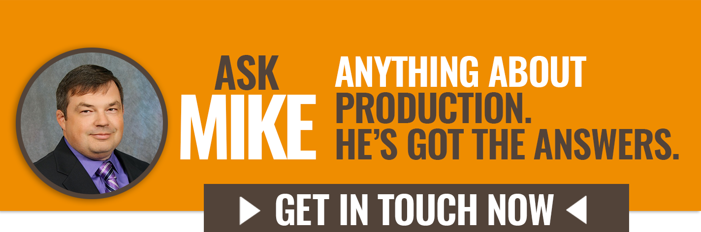 Ask Mike anything about production. He's got the answers. Get in touch now >>