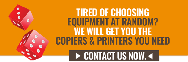 Tired of choosing equipment at random? We will get you the copiers and printers you need. Contact us now >>
