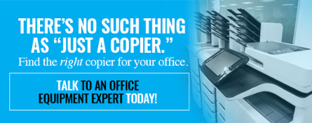 There's no such thing as a 'best copier'. But there is a best copier for you. Talk to an office equipment expert today and find the perfect copier for your office.