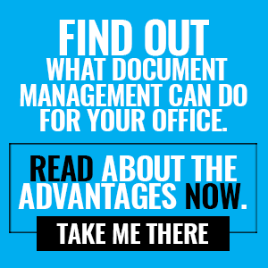 Find out what Document Management can do for your office. Read about the advantages now. Take me there >>