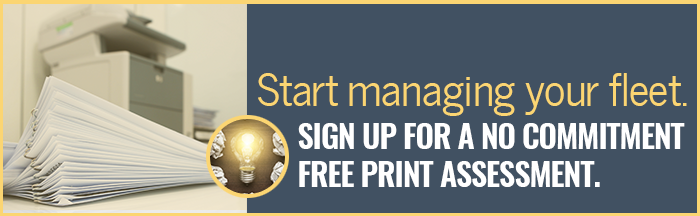 Start managing your fleet.  Sign up for a no commitment, free print assessment >>