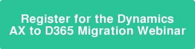 Register for the Dynamics  AX to D365 Migration Webinar