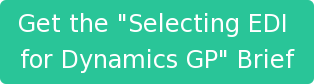 "Get the ""Selecting EDI  for Dynamics GP"" Brief"